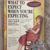 What to Expect When You're Expecting: Revised & Expanded Second Edition
