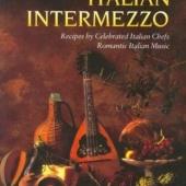 Kokaraamat Italian Intermezzo (Recipes by Celebrated Italian Chefs, Romantic Italian Music )