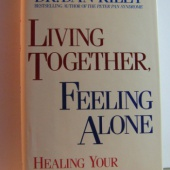 Living Together, Feeling Alone: Healing Your Hidden Loneliness