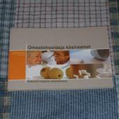 Omastehooldaja käsiraamat - koduste haigete põetamisest